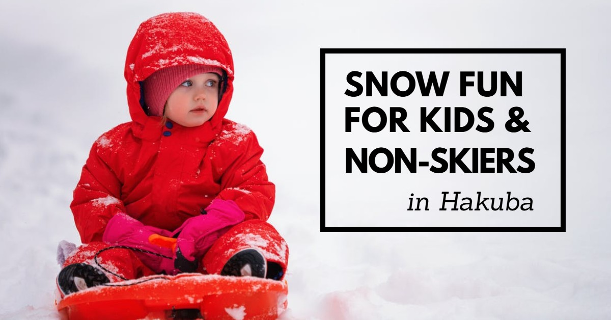 Exciting Snow Activities and More! – Snow Fun in Hakuba